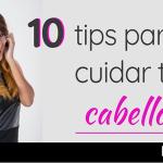 Sigue estos tips para cuidar el cabello y luce una melena increíble